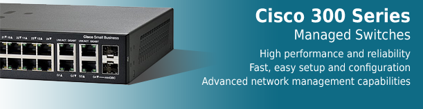 Cisco 300 Series Managed Switches
