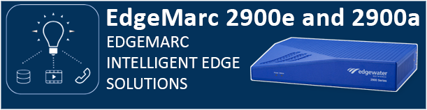 EdgeMarc 2900e and 2900a